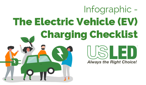US LED Infographic - The Electric Vehicle Charging Checklist